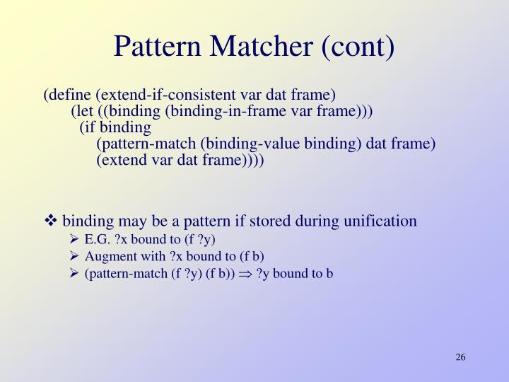 Pattern Matcher (cont)