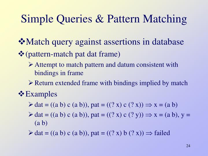 Simple Queries & Pattern Matching
