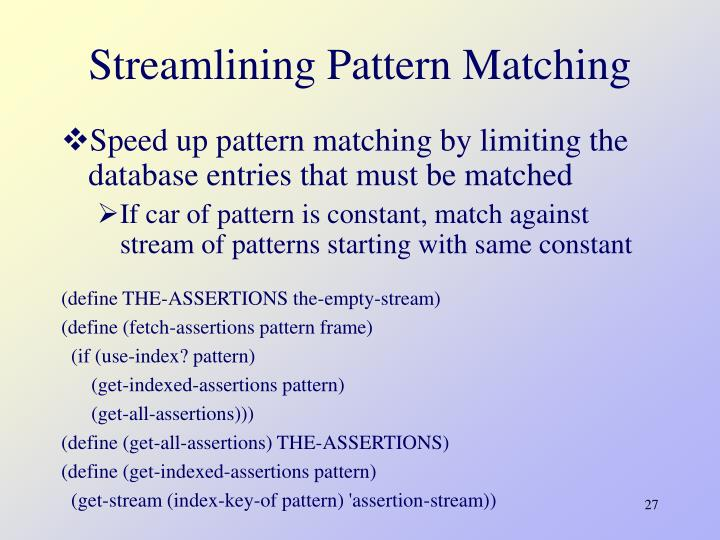 Streamlining Pattern Matching