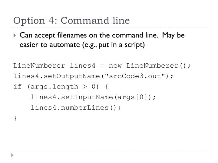Option 4: Command line