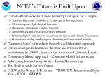 ncep s future is built upon