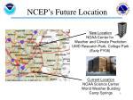 ncep s future location