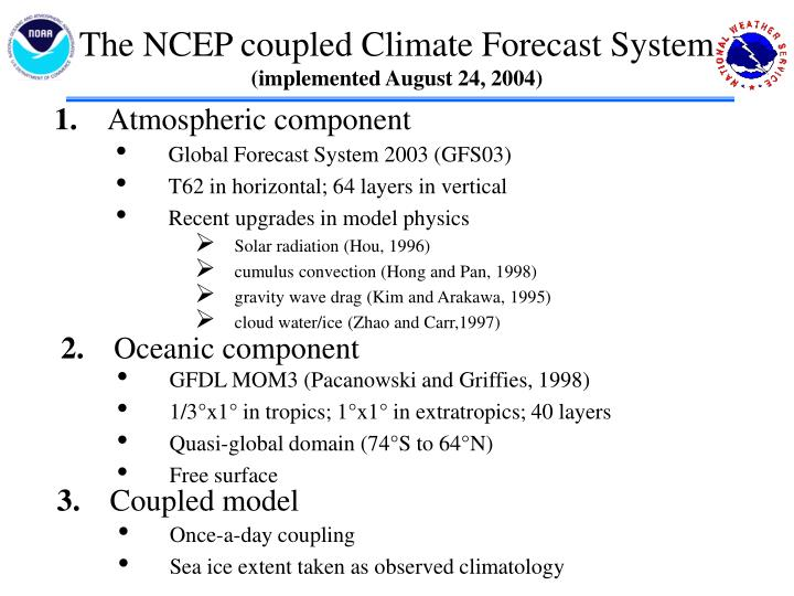 The NCEP coupled Climate Forecast System