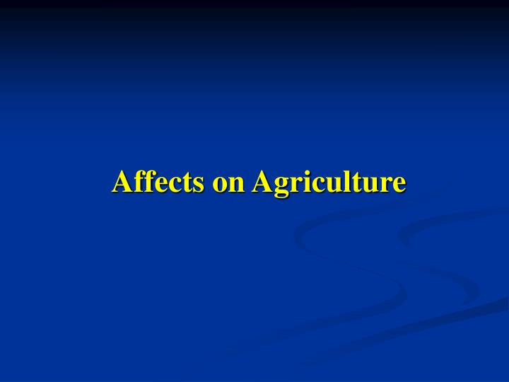 Affects on Agriculture