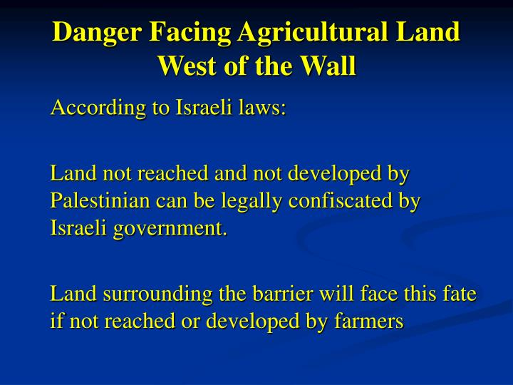 Danger Facing Agricultural Land West of the Wall