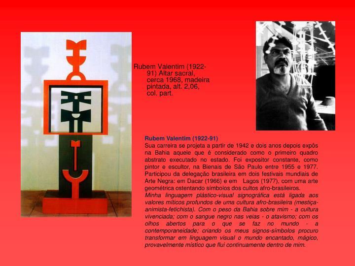 Rubem Valentim (1922-91) Altar sacral, cerca 1968, madeira pintada, alt. 2,06, col. part.
