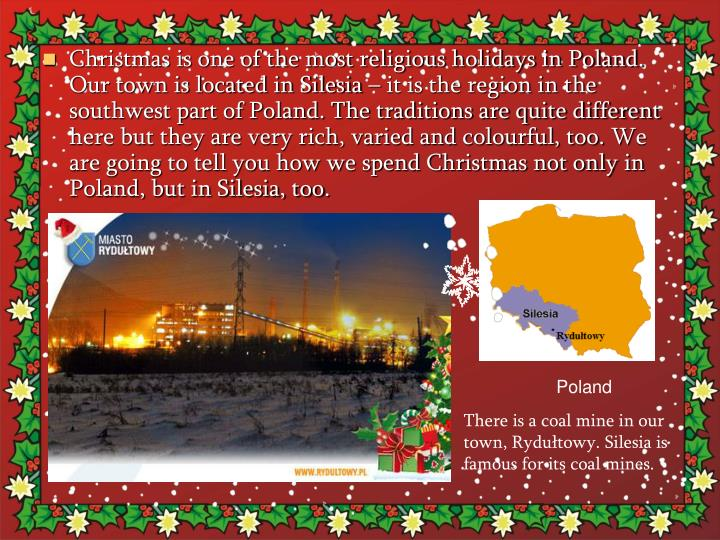 Christmas is one of the most religious holidays in Poland. Our town is located in Silesia – it is ...