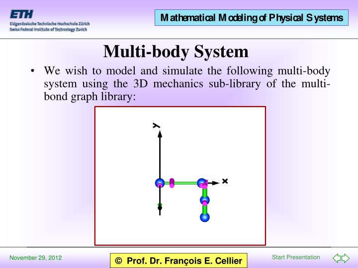 We wish to model and simulate the following multi-body system using the 3D mechanics sub-library of the multi-bond graph library: