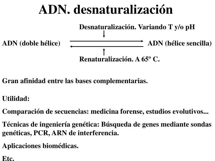 Desnaturalización. Variando T y/o pH