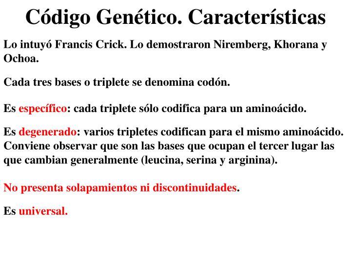 Lo intuyó Francis Crick. Lo demostraron Niremberg, Khorana y Ochoa.