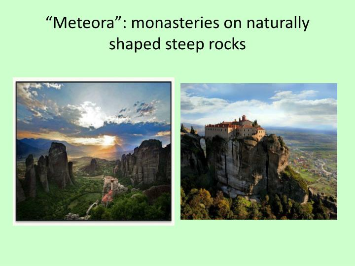 """Meteora"": monasteries on naturally shaped steep rocks"