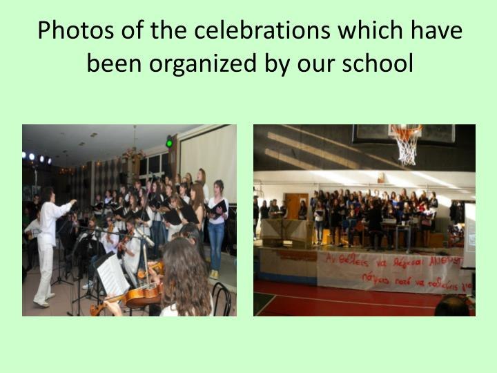 Photos of the celebrations which have been organized by our school
