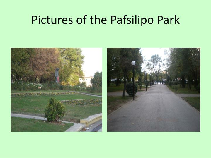 Pictures of the Pafsilipo Park