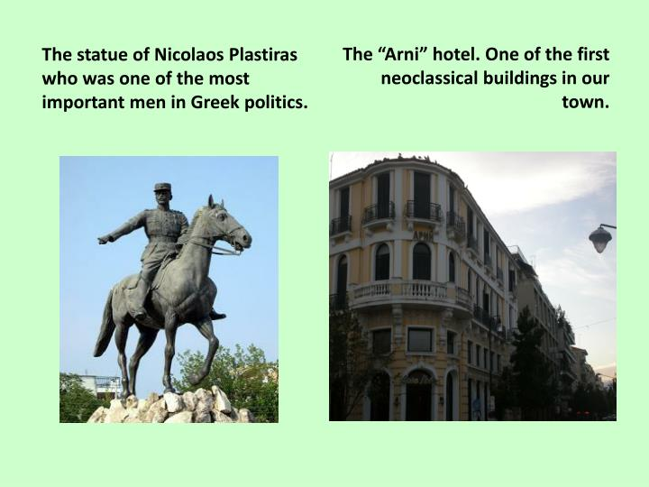 The statue of Nicolaos Plastiras who was one of the most important men in Greek politics.