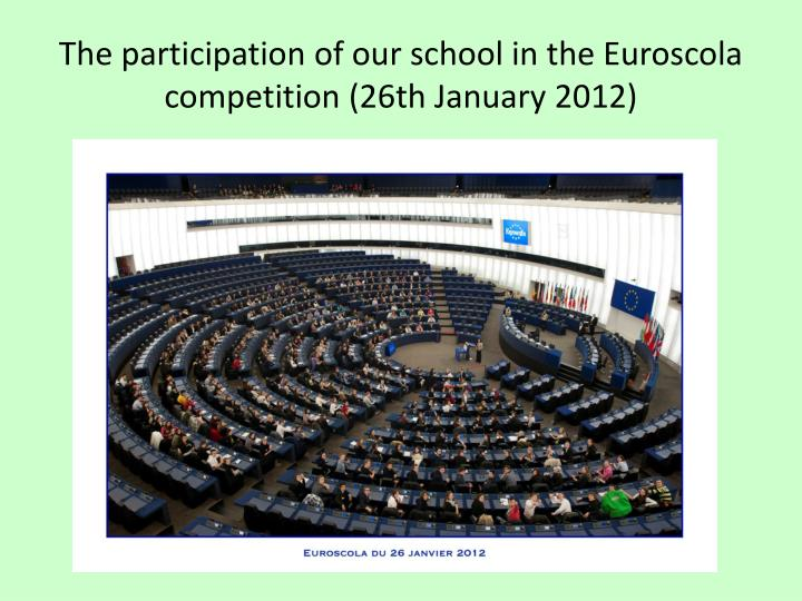 The participation of our school in the Euroscola competition (26th January 2012)