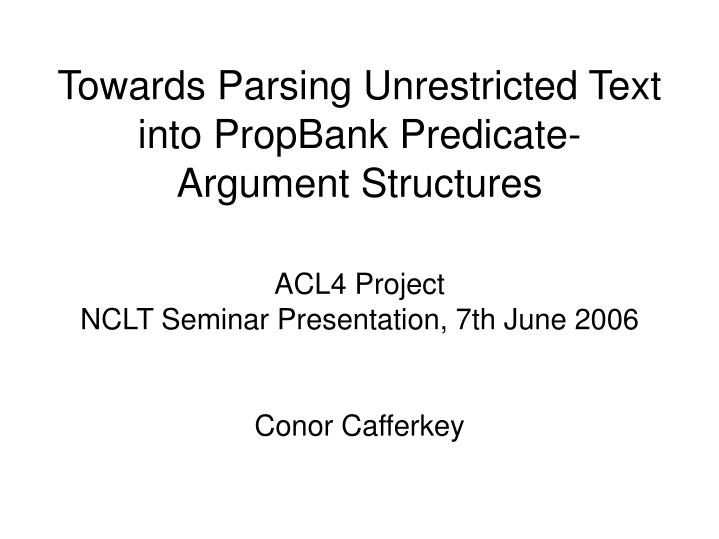 Acl4 project nclt seminar presentation 7th june 2006 conor cafferkey