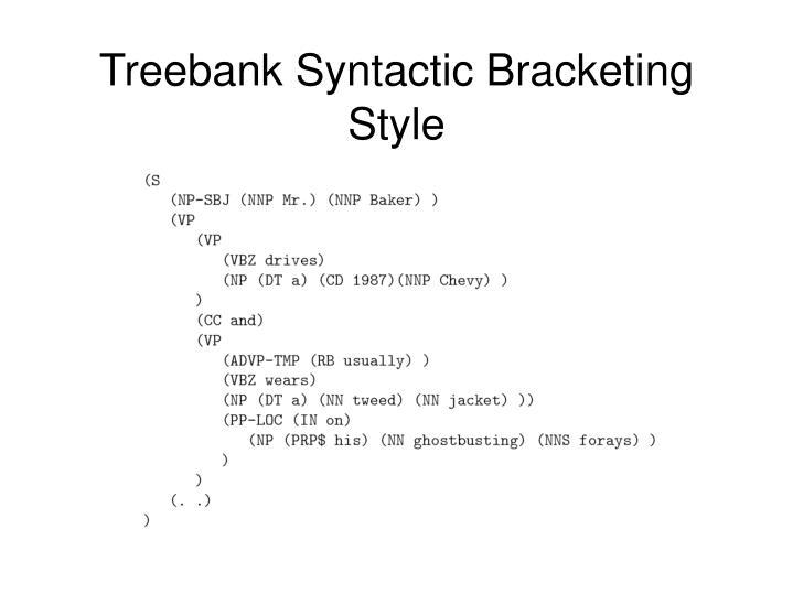 Treebank Syntactic Bracketing Style