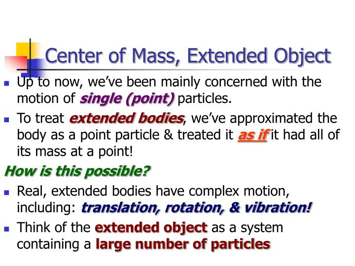 Center of Mass, Extended Object