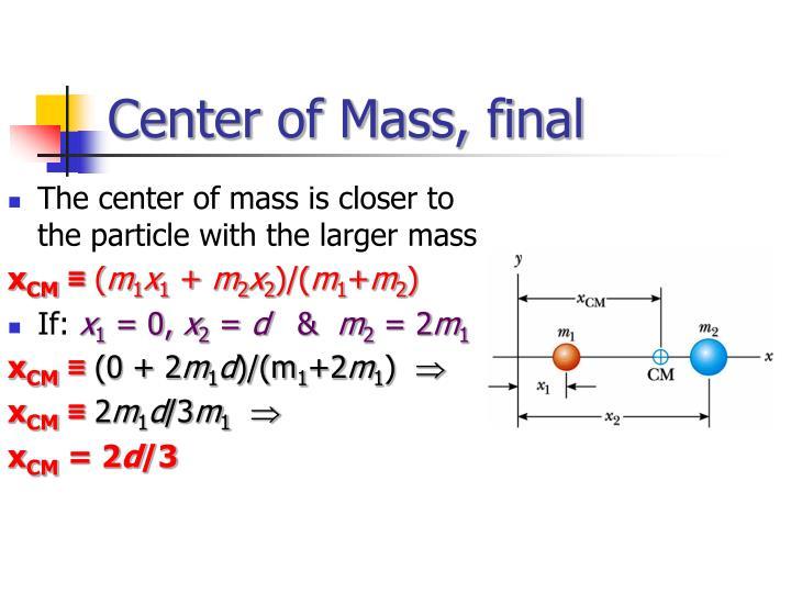 Center of Mass, final