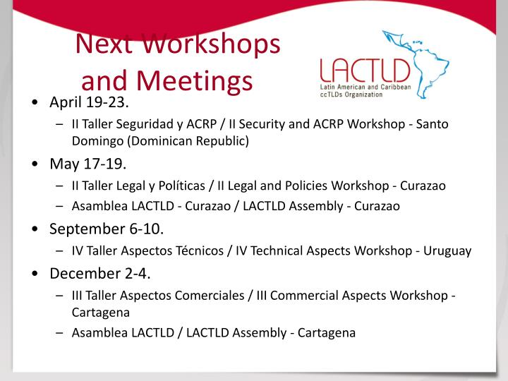 Next Workshops and Meetings