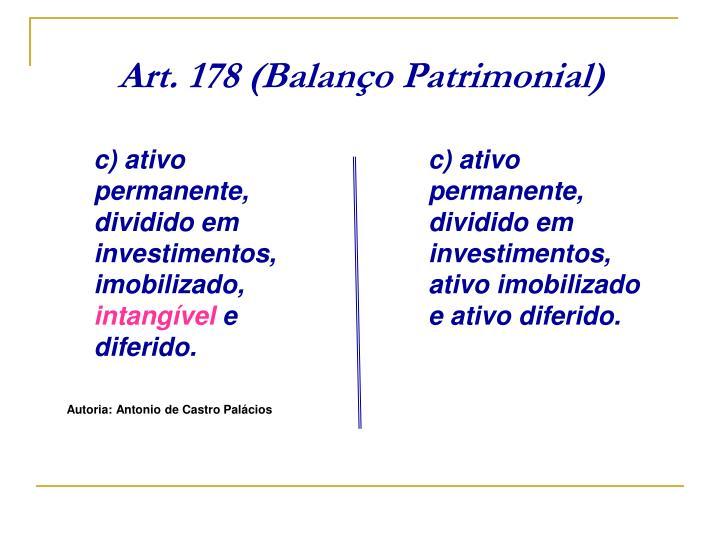 c) ativo permanente, dividido em investimentos, imobilizado,