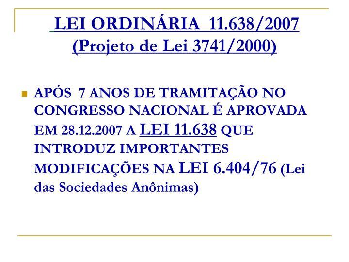 LEI ORDINÁRIA  11.638/2007