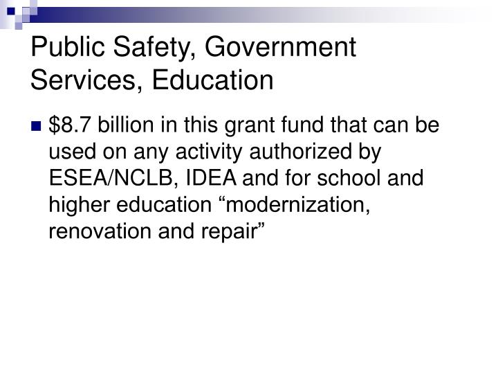 Public Safety, Government Services, Education