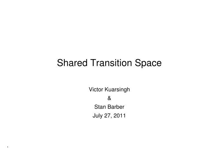 Shared transition space