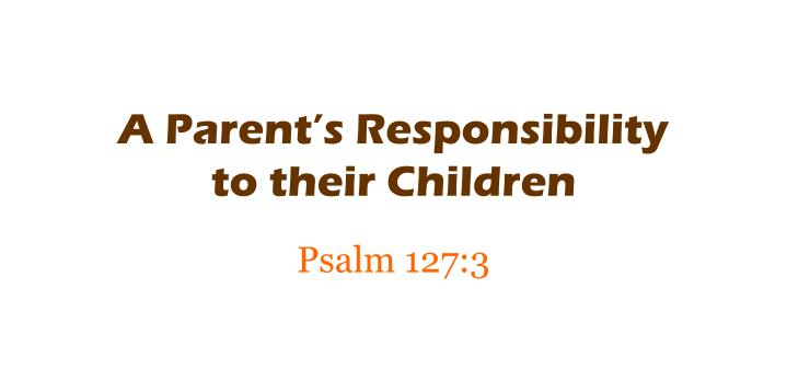 A parent s responsibility to their children