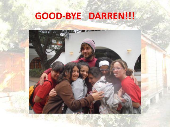 GOOD-BYE   DARREN!!!