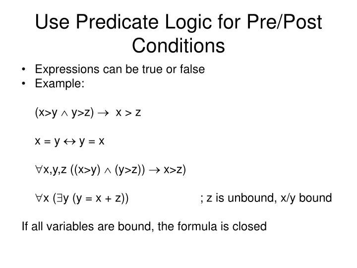 Use Predicate Logic for Pre/Post Conditions