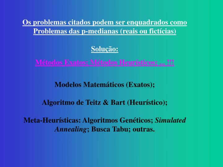 Os problemas citados podem ser enquadrados como