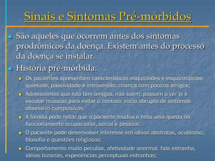 Sinais e Sintomas Pré-mórbidos