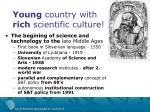 young country with rich scientific culture