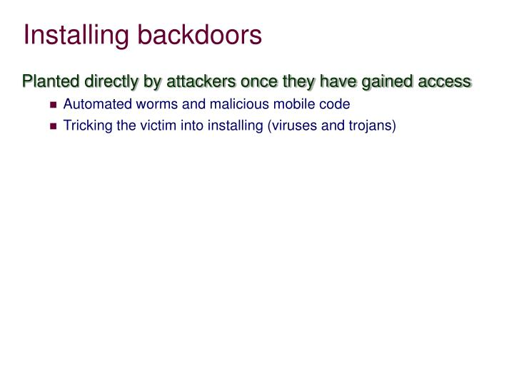 Installing backdoors