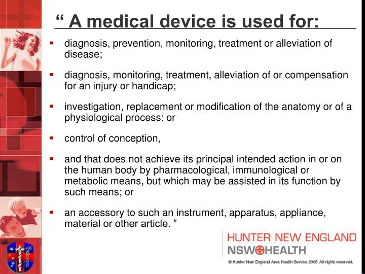 """ A medical device is used for:"