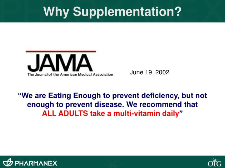 Why Supplementation?