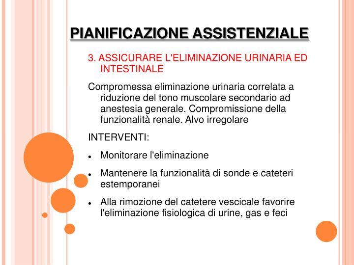 3. ASSICURARE L'ELIMINAZIONE URINARIA ED INTESTINALE