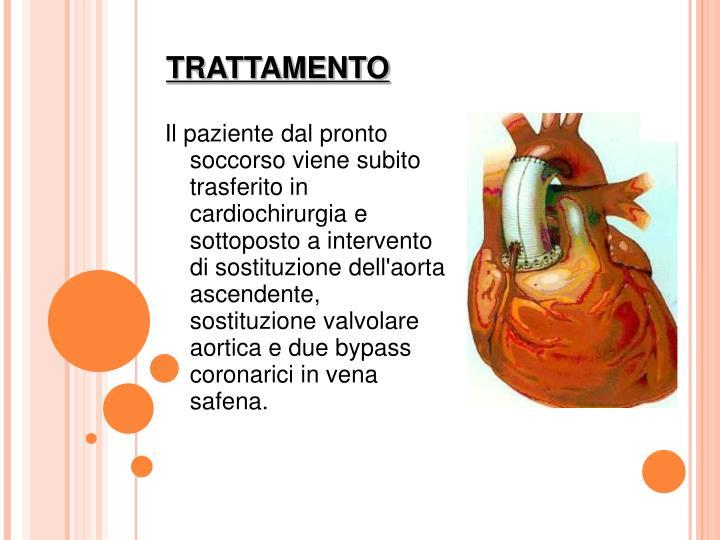 Il paziente dal pronto soccorso viene subito trasferito in cardiochirurgia e sottoposto a intervento di sostituzione dell'aorta ascendente, sostituzione valvolare aortica e due bypass coronarici in vena safena.