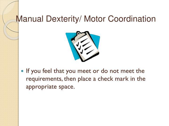 Manual Dexterity/ Motor Coordination