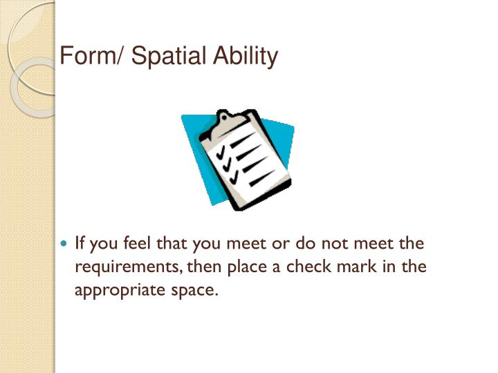Form/ Spatial Ability