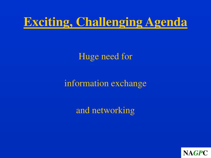 Exciting, Challenging Agenda