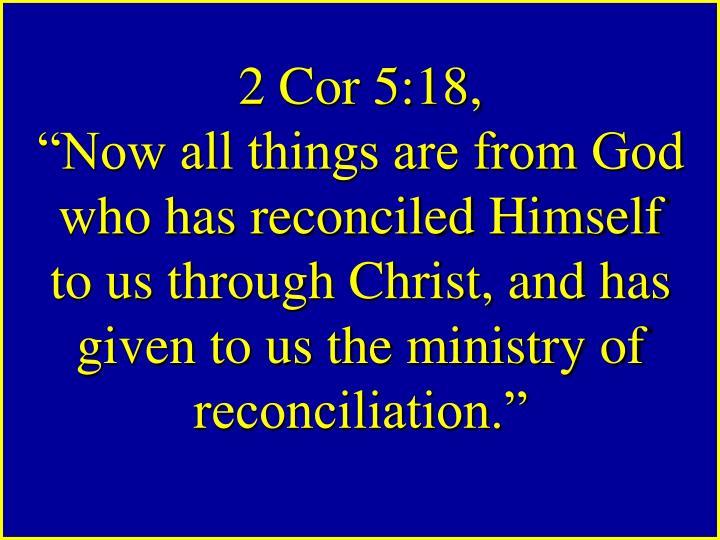 2 Cor 5:18,