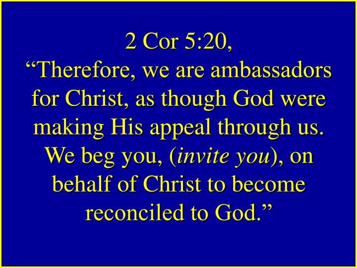 2 Cor 5:20,