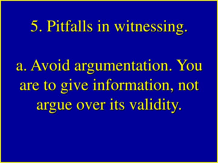 5. Pitfalls in witnessing.