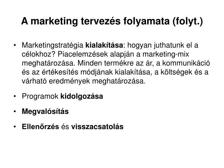 A marketing tervezés folyamata (folyt.)