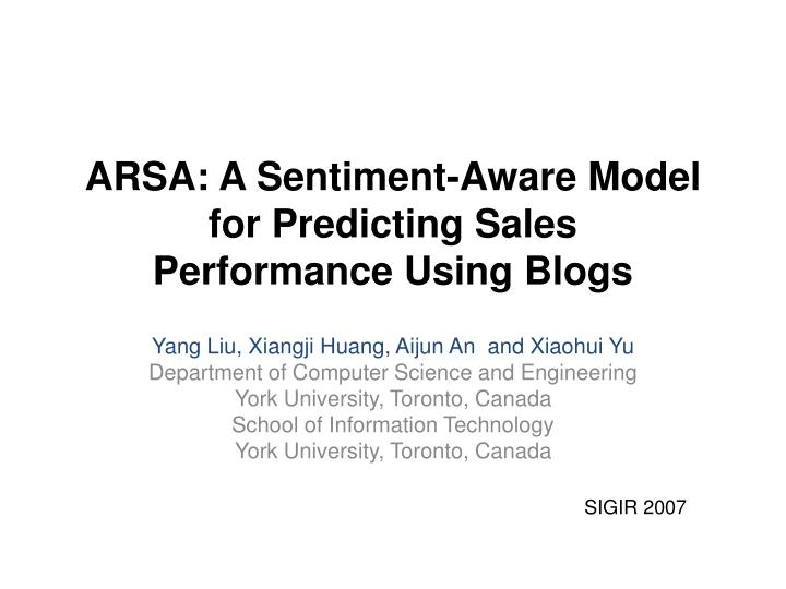 Arsa a sentiment aware model for predicting sales performance using blogs
