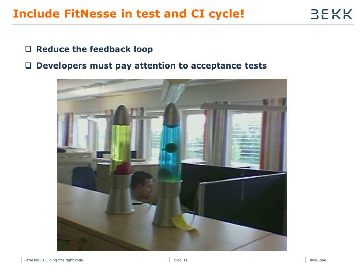 Include FitNesse in test and CI cycle!