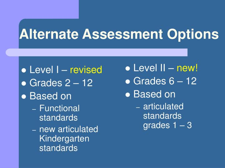 Alternate assessment options1
