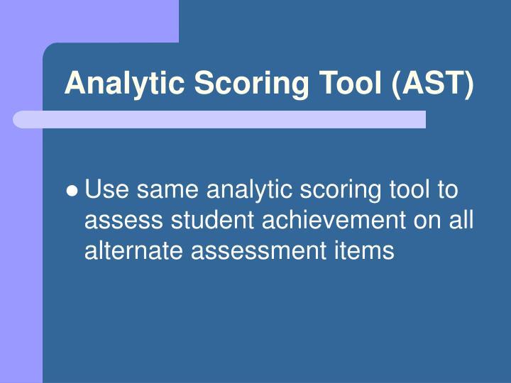 Analytic Scoring Tool (AST)